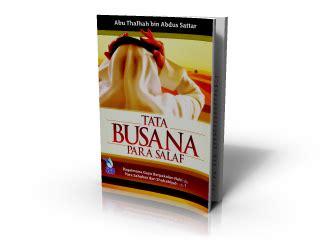 Buku Tata Busana Para Salaf Terdahulu penerbit zamzam tata busana para salaf