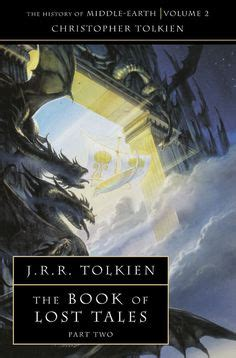 The Book Of Lost Tales Part One History Of Middle Earth 1000 images about tolkien book covers on