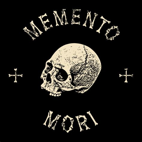 Memento Mori - memento mori quotes quotesgram