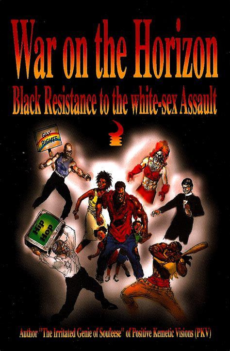 War Of The Horizon apr 2013 panafrikans beware the faggits are coming