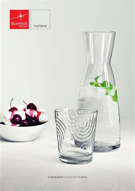 bicchieri bormioli catalogo catalogo my home bormioli by issuu