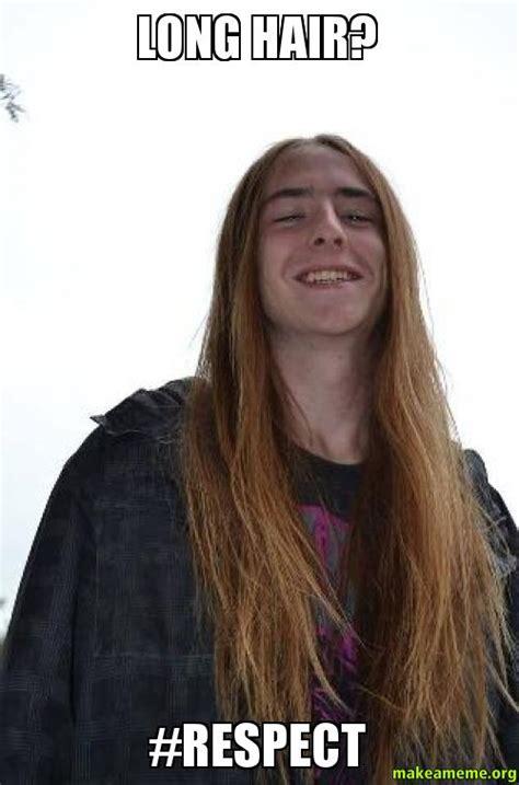 Long Hair Meme - long hair respect scott make a meme