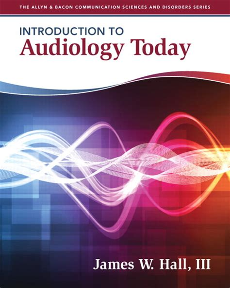 introduction to audiology 13th edition pearson communication sciences and disorders books pearson education introduction to audiology today