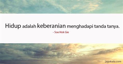 Soe Hok Gie Quotes soe hok gie hidup adalah keberanian menghadapi tanda