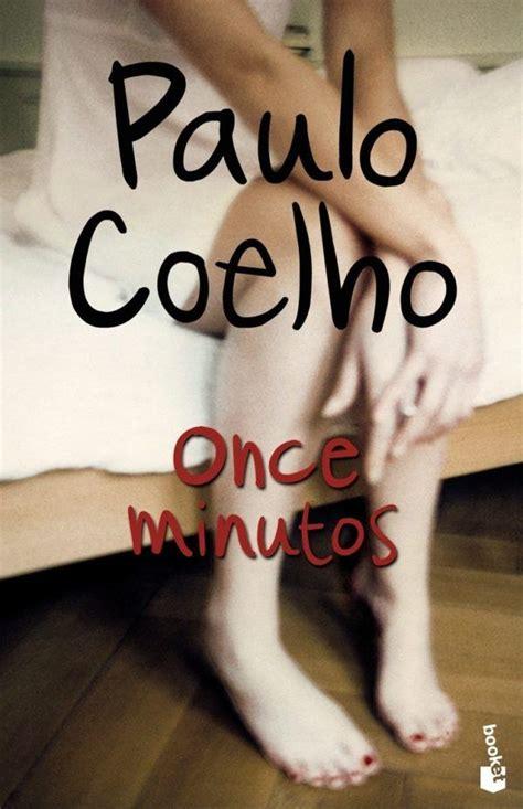 libro once minutos los 10 mejores libros de paulo coelho espaciolibros com