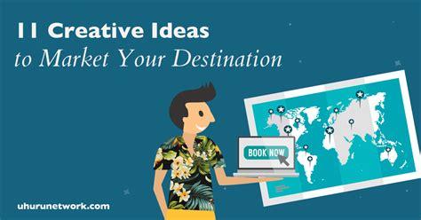 tourism marketing  creative ideas  market