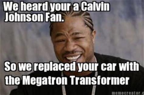 Calvin Johnson Meme - pimp my ride jokes kappit