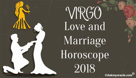 virgo love horoscope 2018 virgo 2018 marriage predictions