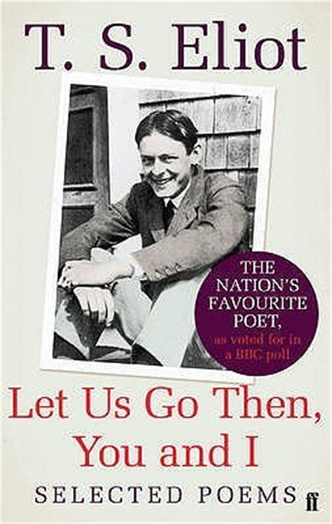 moonglow go go new and selected poems books let us go then you and i selected poems by t s eliot
