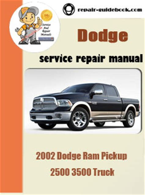 service manual dodge ram 1500 2500 3500 repair manual download dodge ram 2007 2008 dodge ram 2002 dodge ram pickup 2500 3500 truck workshop service repair pdf manual pdf download