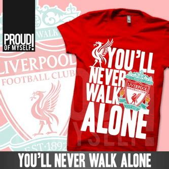 Kaos Liverpool F C kaos bola you ll never walk alone t shirt