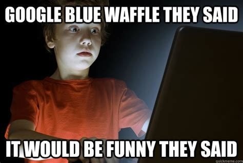 Waffles Meme - blue waffle male version related keywords blue waffle