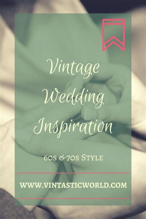 Hochzeit 70er Jahre by Vintage Hochzeit Inspirationen 60er 70er Jahre Retro