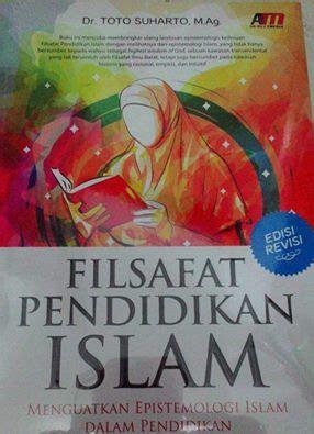 Buku Filsafat Ilmu Islam Dan Barat Alfabeta Dv filsafat pendidikan islam menguatkan epistemologi islam dalam pendidikan