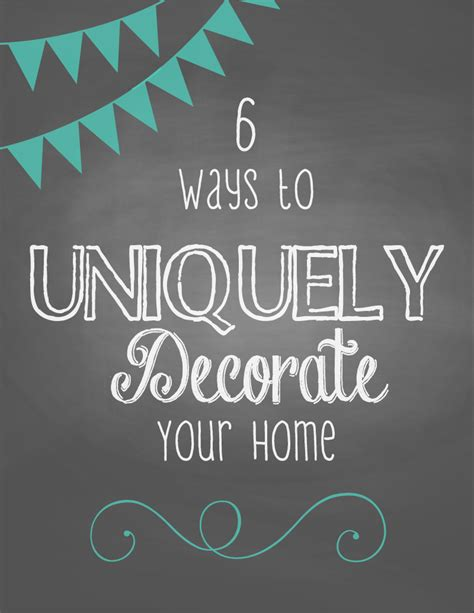 ways to decorate your home 6 ways to uniquely decorate your home