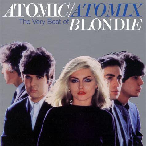 ecouter blondie atomic un titre diffus 233 sur hotmixradio