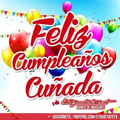 imagenes que digan feliz cumpleaños vecina m 225 s de 25 ideas fant 225 sticas sobre felicitaciones para una
