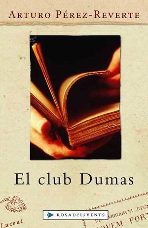 el club dumas de club dumas web oficial de arturo p 233 rez reverte el club dumas web oficial de arturo p 233 rez reverte