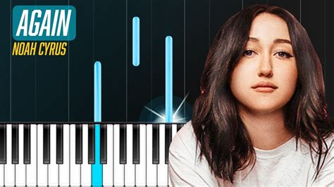 noah cyrus again piano noah cyrus quot again quot ft xxxtentacion piano tutorial