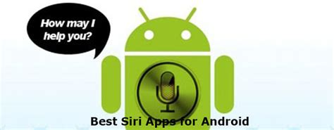 siri app for android top 10 best free siri like apps for android