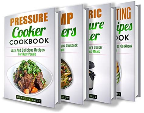 the complete electric pressure cooker cookbook 250 essential electric pressure cooker recipes for everyday books pressure cooker dump dinners electric pressure cooker