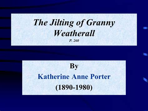 The Jilting Of Weatherall Analysis Essay by The Jilting Of Weatherall P Ppt