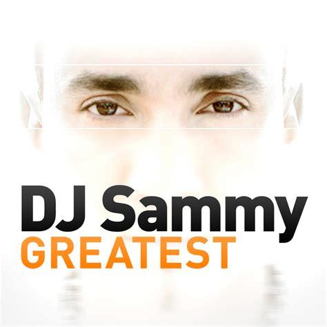 download mp3 heaven dj sammy greatest dj sammy by dj sammy on mp3 wav flac aiff