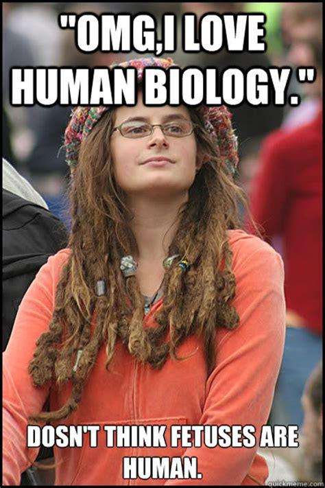 Humans Meme - quot omg i love human biology quot dosn t think fetuses are human