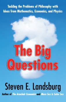 steven landsburg the armchair economist the big questions book by steven e landsburg official