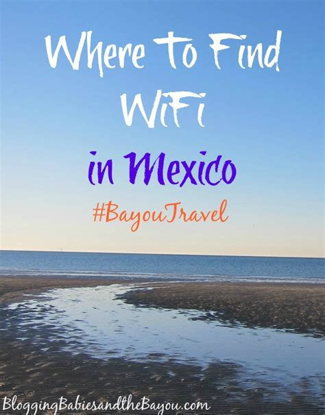 Find In Mexico Travel Tips Where To Find Wifi In Mexico Bayoutravel