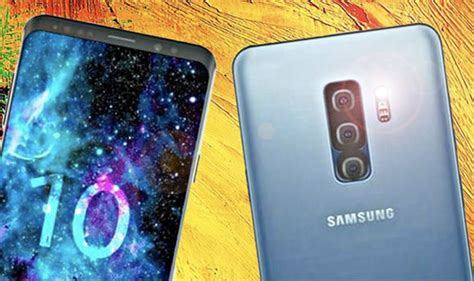 Samsung Galaxy S10 5 Cameras by Samsung Galaxy S10 Release Three Reasons Why It Could Be Better Than The S9 Express Co Uk