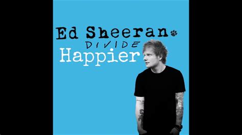 ed sheeran one lyrics terjemahan ed sheeran happier lyrics youtube