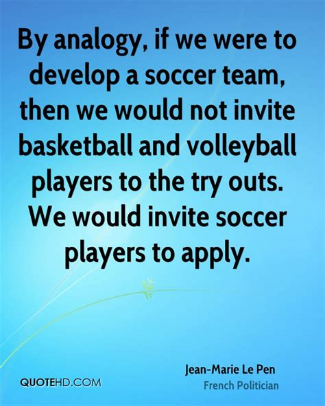 Building Quotes By Analogy If We Were To Develop A Soccer Team T By