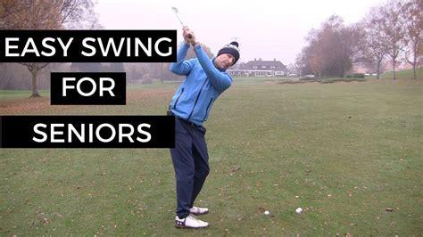 easy golf swing easy golf swing for senior golfers