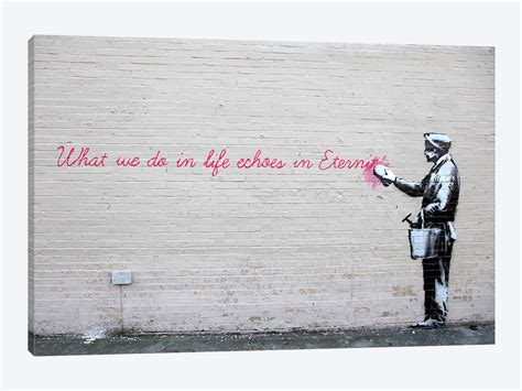 what we do in life echoes in eternity tattoo what we do in echoes in eternity print by banksy