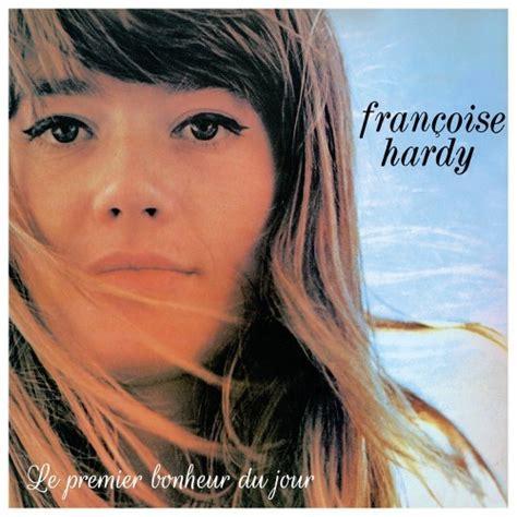 francoise hardy j aurais voulu lyrics fran 231 oise hardy le premier bonheur du jour lyrics and