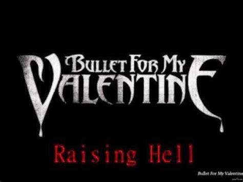 raising hell lyrics bullet for my raising hell single mantap dari bullet for my