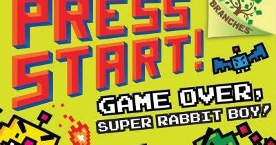rabbit boy vs rabbit a branches book press start 4 books jean library press start rabbit boy