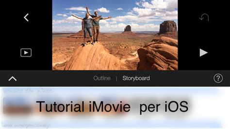 tutorial imovie iphone 6 plus tutorial imovie puntata 6 iphone italia blog
