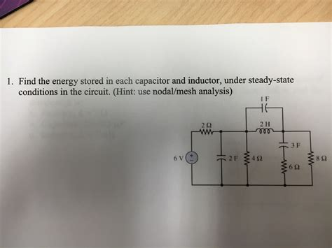 energy stored in inductor in steady state find the energy stored in each capacitor and induc chegg
