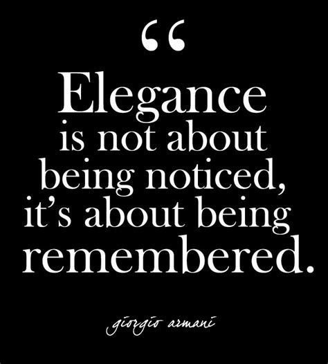 Fashion Quotes Newsletter by Quot Elegance Is Not About Being Noticed It S About Being