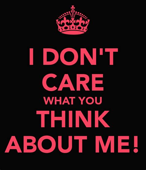 don t think of it as me by carlinette deviantart on deviantart i dont care what you think about me quotes quotesgram