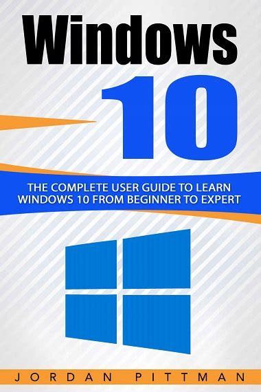 windows 10 the complete user guide to learn windows 10