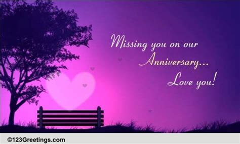 Missing You On Our Anniversary! Free Happy Anniversary