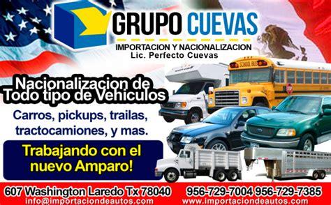 hermanos cuevas nacionalizacion e importacion de vehiculos grupo cuevas en nuevo laredo tel 233 fono y m 225 s info