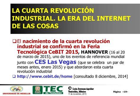 la cuarta revolucin industrial internet de las cosas y big data los pilares de la cuarta revoluci 243 n