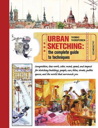 the urban sketcher techniques urban sketching the complete guide to techniques by thomas thorspecken reviews discussion