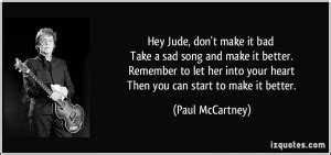 take a bad song and make it better hey quotes quotesgram