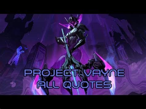vayne quotes project vayne all quotes on screen