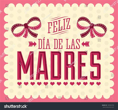 feliz dia de las madres images feliz dia de las madres happy stock vector 189904700